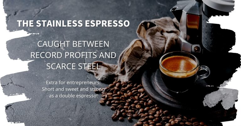 Stainless Espresso: Caught between record profits and scarce steel