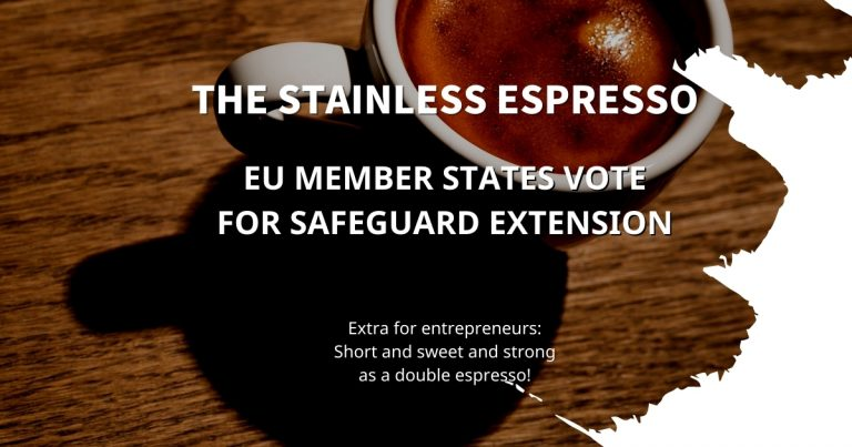 Stainless Espresso: EU member states vote for Safeguard extension