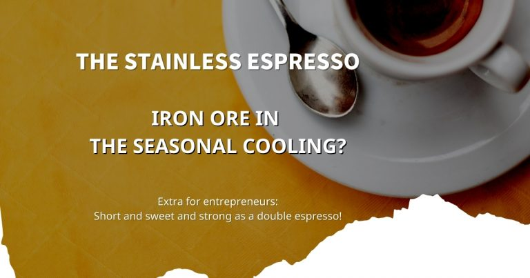 Stainless Espresso: Iron ore in the seasonal cooling?