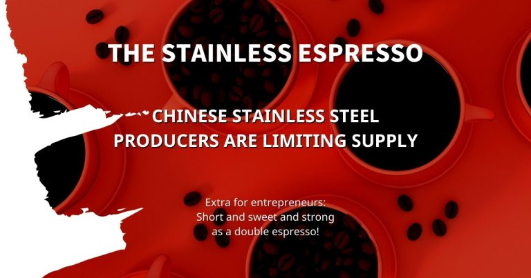 Stainless Espresso: Chinese stainless steel producers are limiting supply